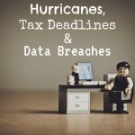 Hurricanes, Tax Deadlines in Kansas City and Data Breaches