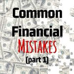 Kyle Nagy's Common Financial Mistakes (Part 1)