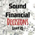 Kyle Nagy's Key Points On How To Make Sound Financial Decisions (Part 2)