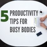 Five Productivity Tips for Kansas City Busy Bodies
